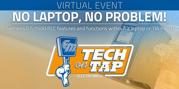 Electro-Matic Tech on Tap: No Laptop? No Problem!