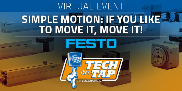 Electro-Matic's Tech on Tap: Simple Motion - If You Like to Move It, Move It!