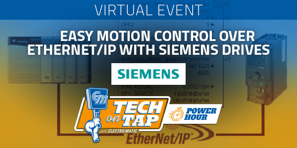 POWER HOUR: Easy Motion Control over Ethernet/IP with Siemens Drives